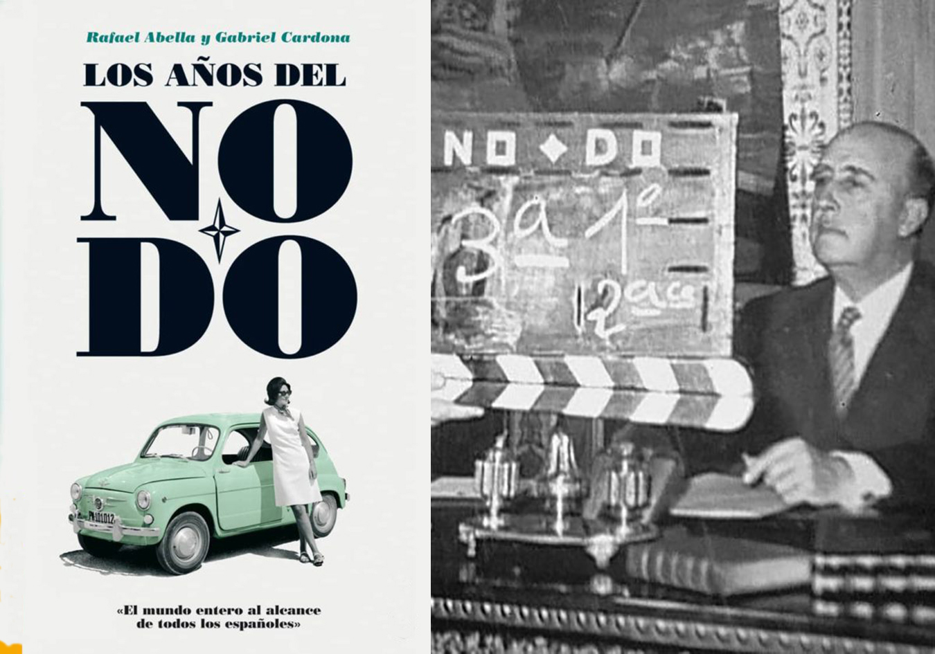 """Cubierta del """"Los años del No-Do"""" (Ed. Destino) y una toma del protagonista de aquellos documentales."""