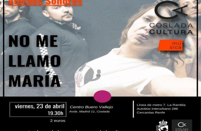 """Hoy en Coslada concierto del grupo """"No me llamo María"""" en el centro Buero Vallejo"""